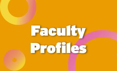 <b><i>Faculty Profiles</b></i>