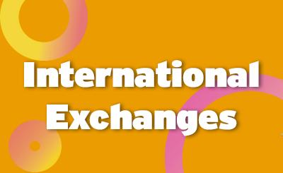<b><i>International Exchanges</b></i>