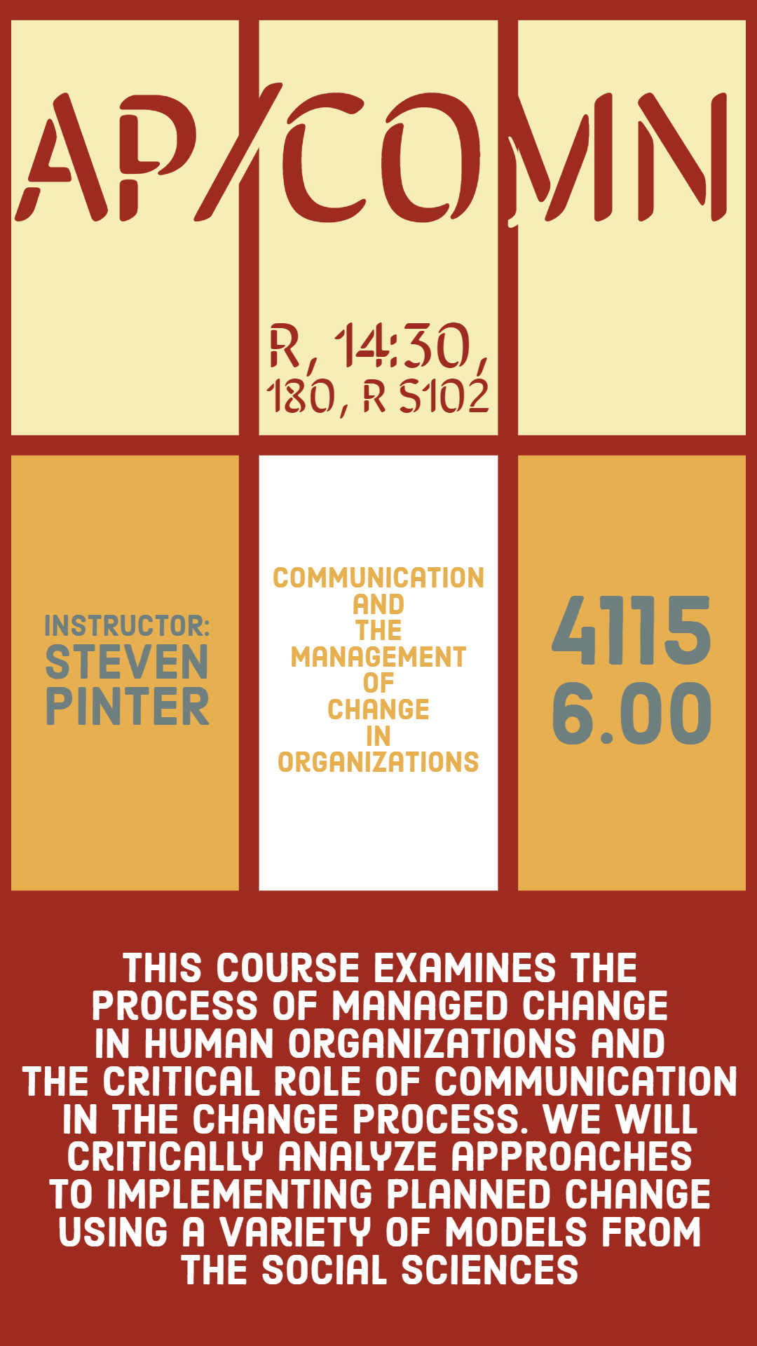AP/COMN 4115 6.0 A: Comm and the Management of Change Session: Fall 2019Term: YFormat: SEMR Instructor: Steven Pinter