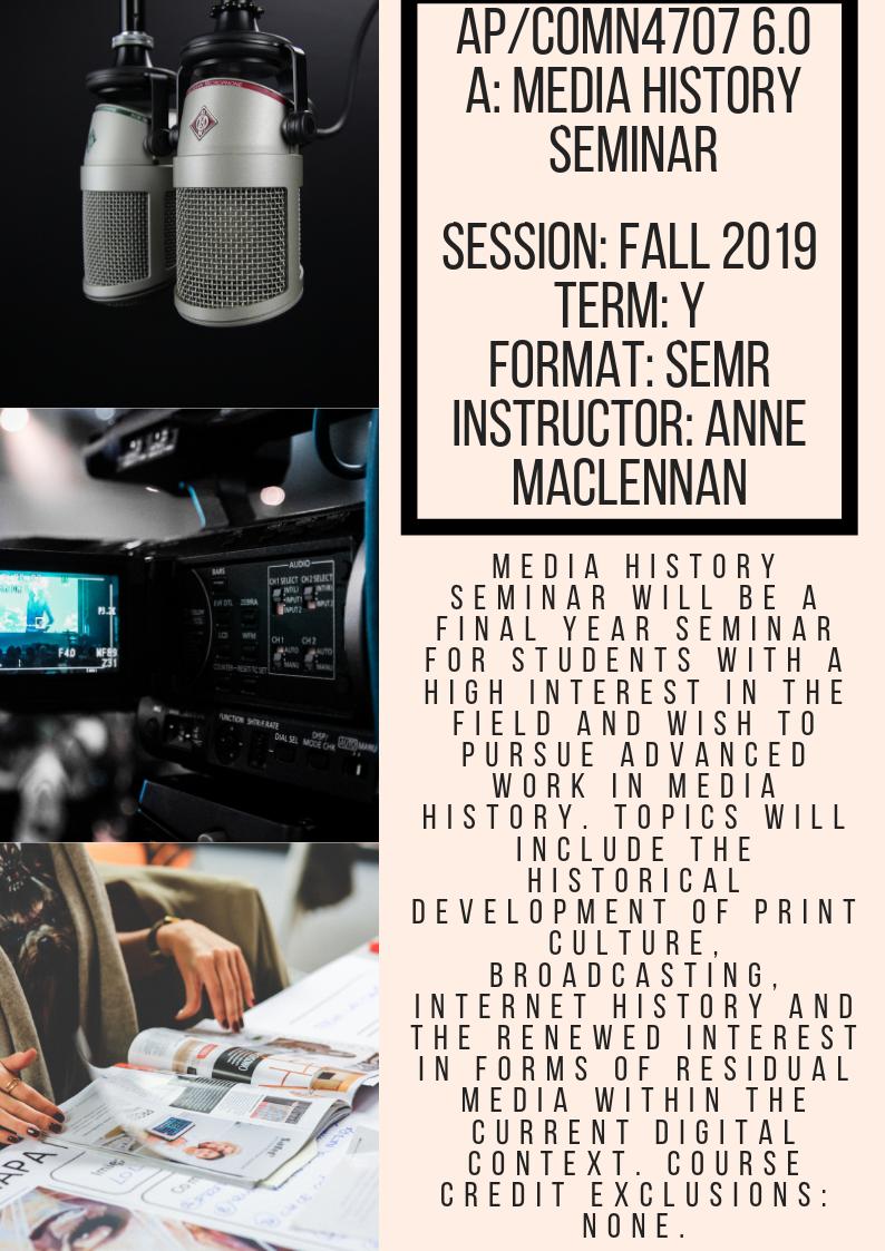 AP/COMN 4707 6.0 A: Media History Seminar Fall 2019Term: YFormat: SEMR Instructor: Anne MacLennan